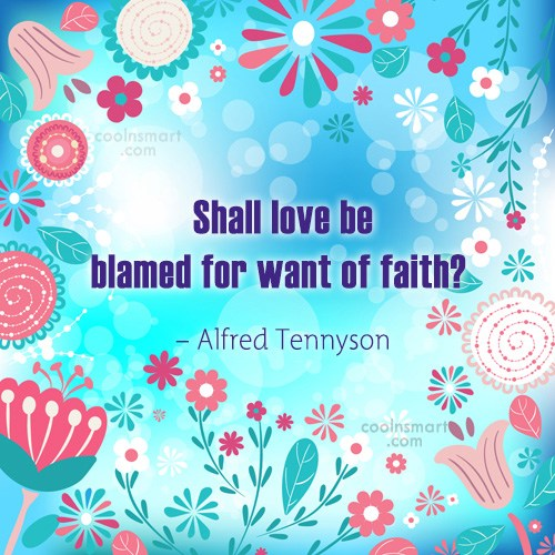 Quote: Shall love be blamed for want of...