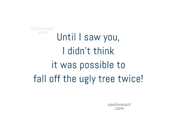 Quote: Until I saw you, I didn't think...