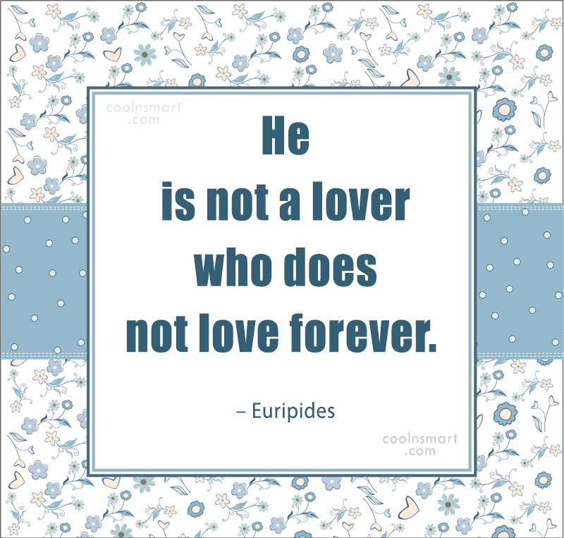 Quote: He is not a lover who does...