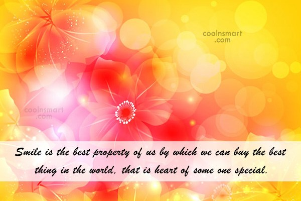 Quote: Smile is the best property of us...