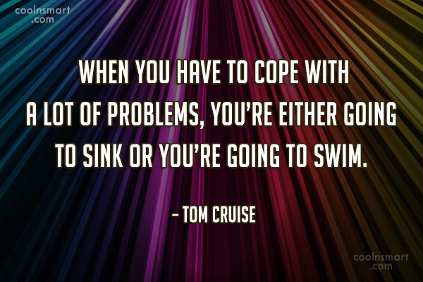 Quote: When you have to cope with a...