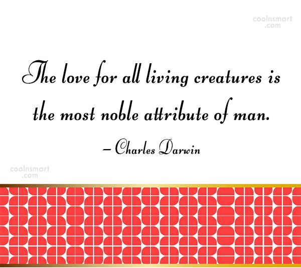 Images Quote: The love for all living creatures is...