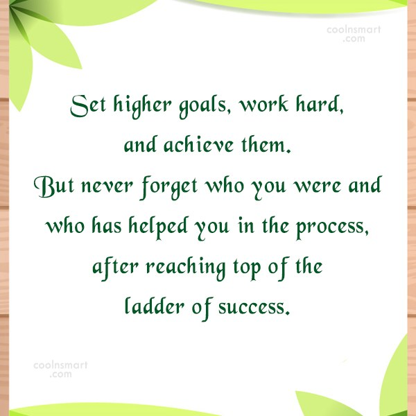 Quote: Set higher goals, work hard, and achieve...