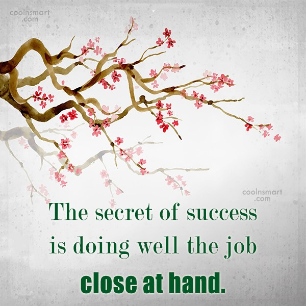 Quote: The secret of success is doing well...