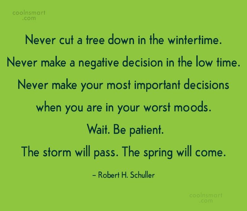 Quote: Never cut a tree down in the...