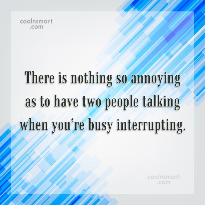 Annoying People Quote: There is nothing so annoying as to...