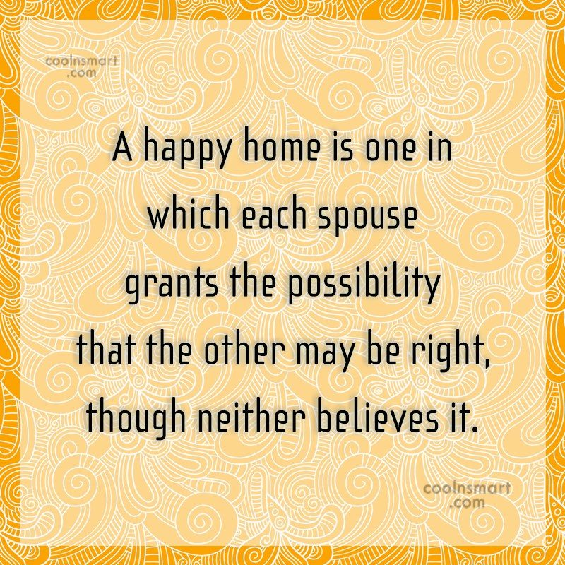 Home Quote: A happy home is one in which...