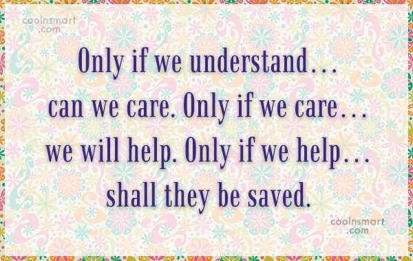 Images Quote: Only if we understand… can we care....