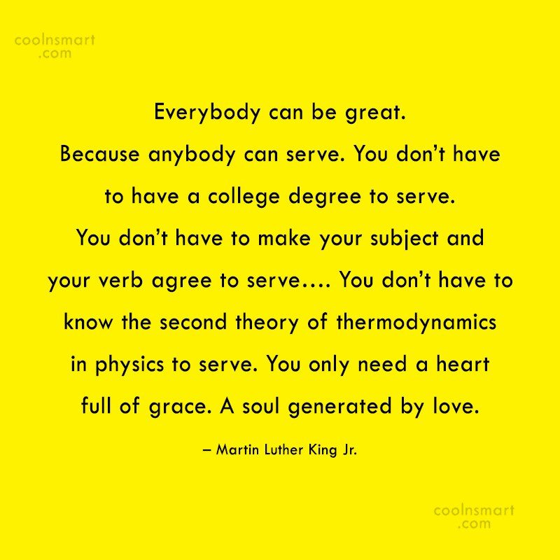 Community Service Quote: Everybody can be great. Because anybody can...