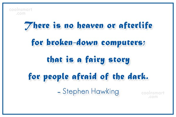 Quote: There is no heaven or afterlife for...