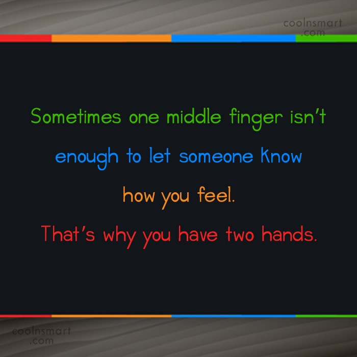 Annoying People Quote: Sometimes one middle finger isn't enough to...