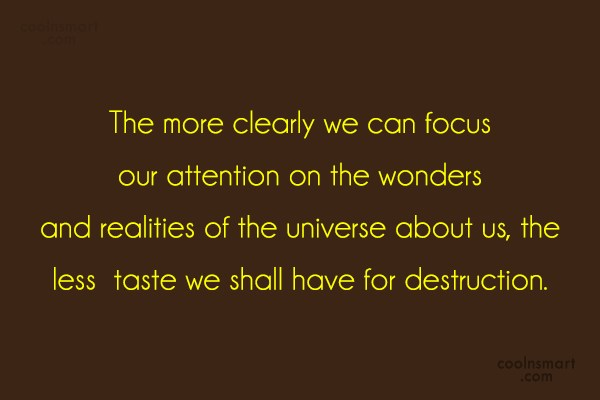 Images Quote: The more clearly we can focus our...