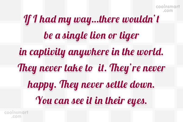 Images Quote: If I had my way…there wouldn't be...