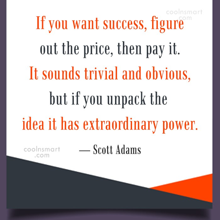 Quote: If you want success, figure out the...