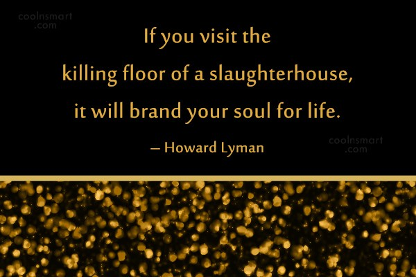 Images Quote: If you visit the killing floor of...