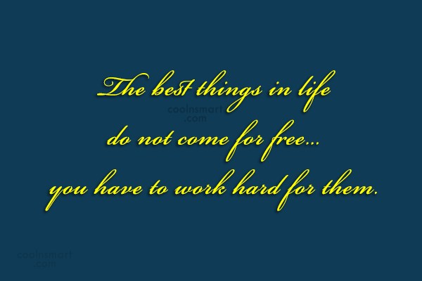 Quote: The best things in life do not...
