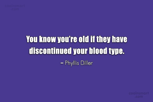 Quote: You know you're old if they have...