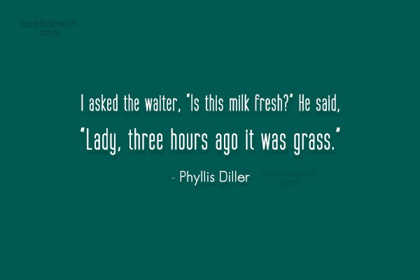 """Quote: I asked the waiter, """"Is this milk..."""