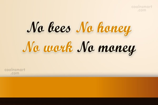 Image of: Pinterest Wise Quote No Bees No Honey No Work No Coolnsmart Wise Quotes Wisdom Sayings Images Pictures Page 69 Coolnsmart
