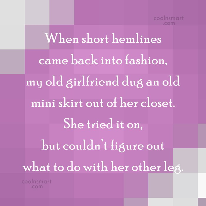 Obesity Quote: When short hemlines came back into fashion,...