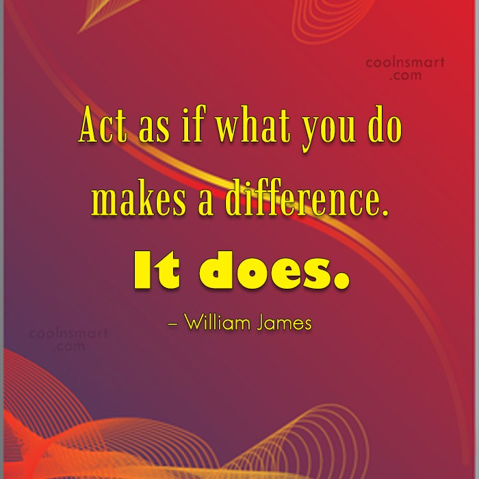 Generosity Quote: Act as if what you do makes...