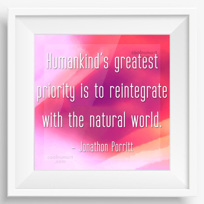 Images Quote: Humankind's greatest priority is to reintegrate with...