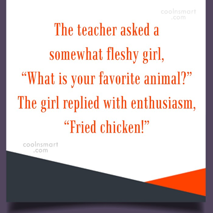 Obesity Quote: The teacher asked a somewhat fleshy girl,...