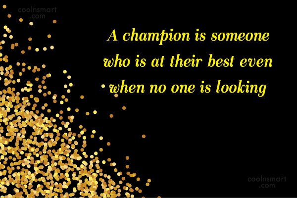 Soccer Quote: A champion is someone who is at...