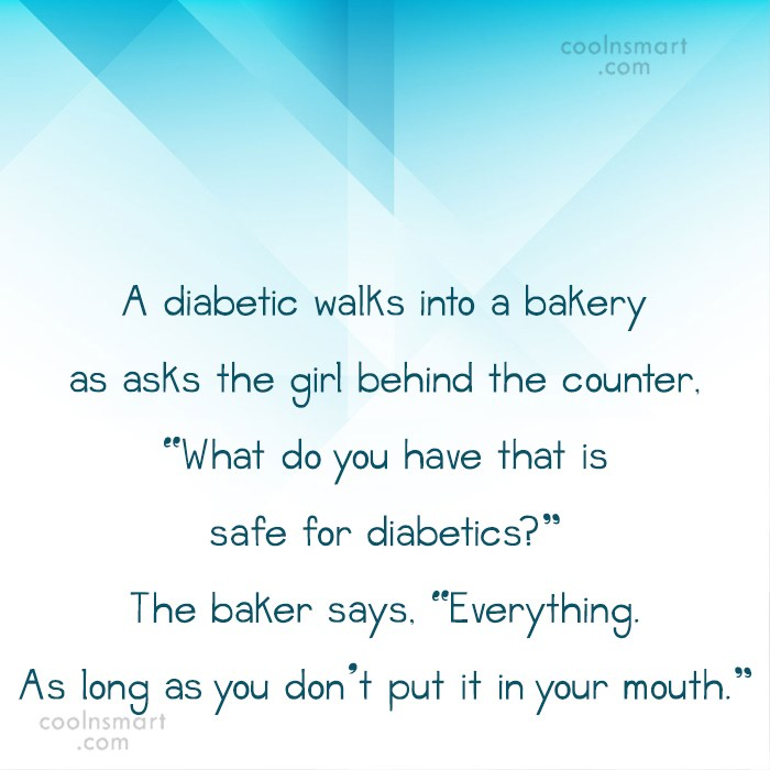 Obesity Quote: A diabetic walks into a bakery as...