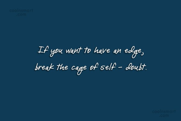 Quote: If you want to have an edge,...