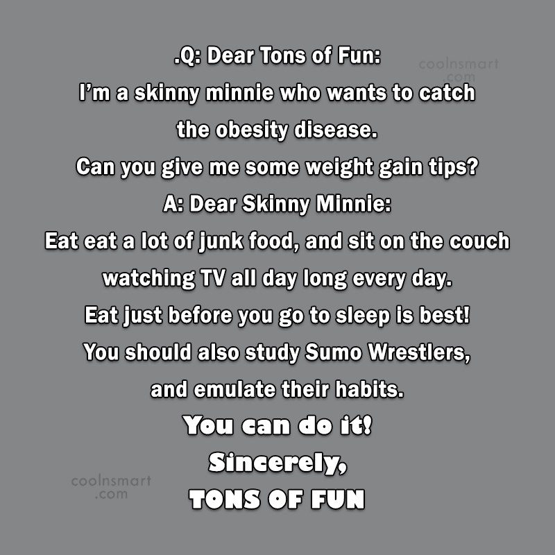Obesity Quote: Q: Dear Tons of Fun: I'm a...