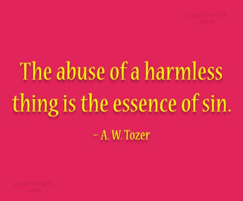 Images Quote: The abuse of a harmless thing is...