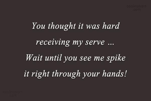 Quote: You thought it was hard receiving my...