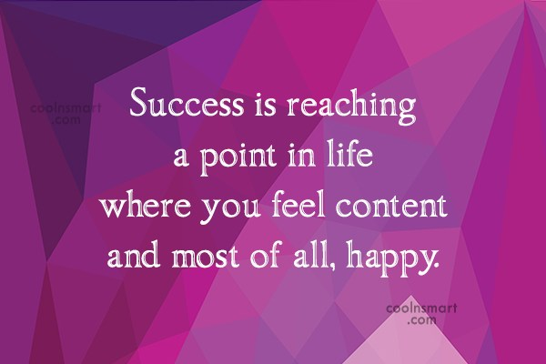 Images Quote: Success is reaching a point in life...
