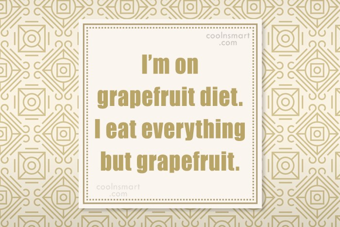 Obesity Quote: I'm on grapefruit diet. I eat everything...