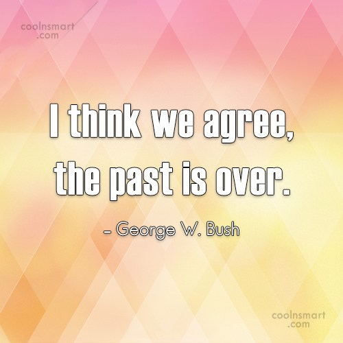 Quote: I think we agree, the past is...