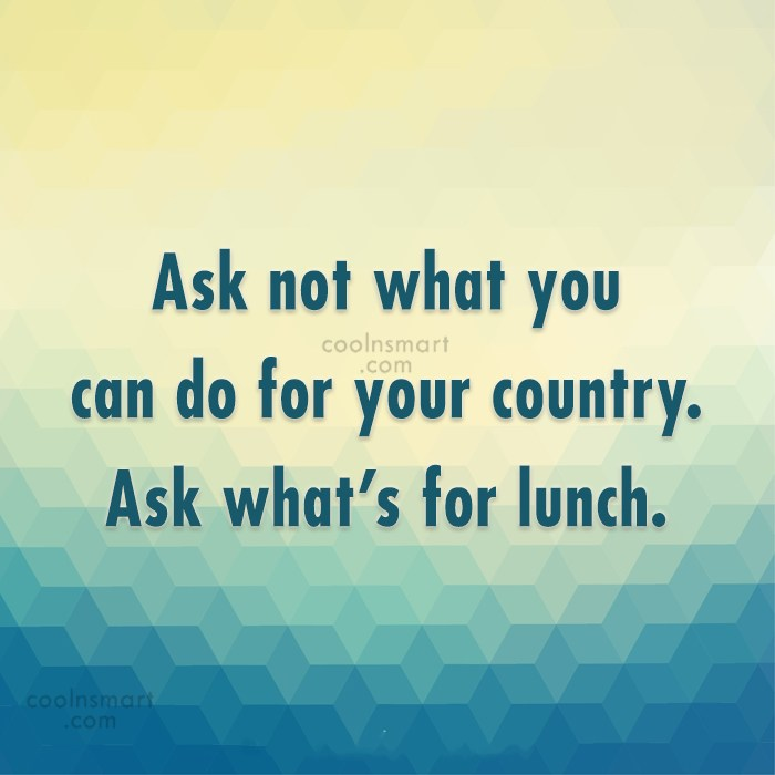 Obesity Quote: Ask not what you can do for...