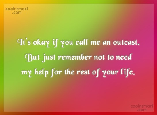 Quote: It's okay if you call me an...