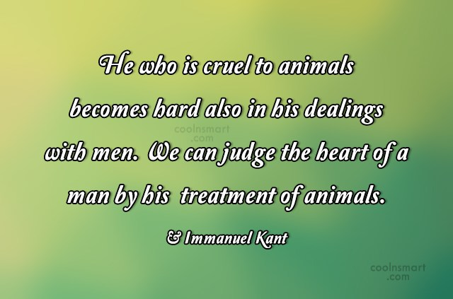 Images Quote: He who is cruel to animals becomes...