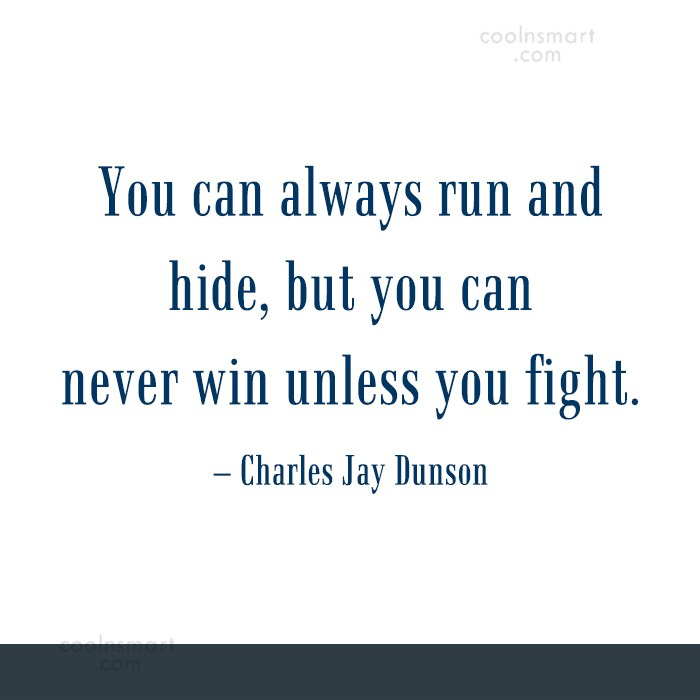 Quote: You can always run and hide, but...