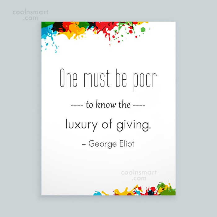 Generosity Quote: One must be poor to know the...