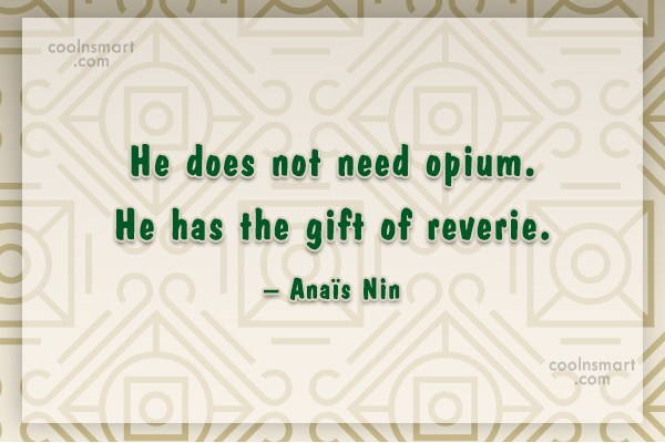 Quote: He does not need opium. He has...