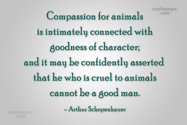 Images Quote: Compassion for animals is intimately connected with...