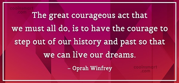 Quote: The great courageous act that we must...