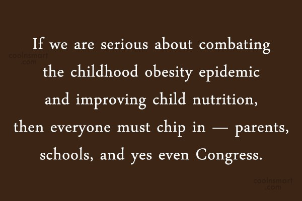 Obesity Quote: If we are serious about combating the...