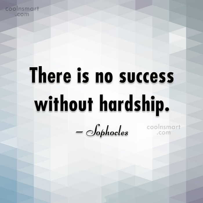 Quote: There is no success without hardship. –...