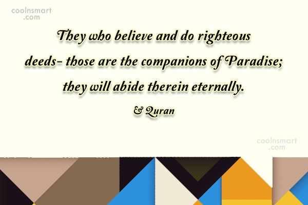 Heaven Quote: They who believe and do righteous deeds-...