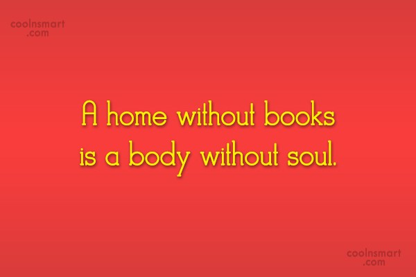 Home Quote: A home without books is a body...