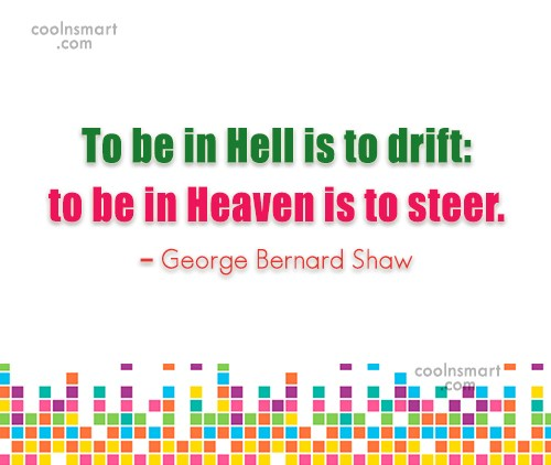 Heaven Quote: To be in Hell is to drift:...