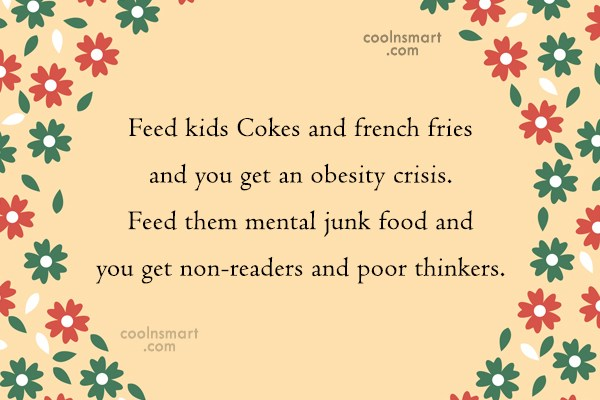 Obesity Quote: Feed kids Cokes and french fries and...